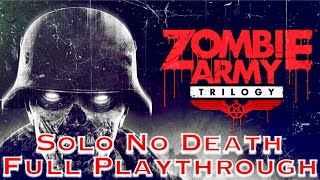 Zombie Army Trilogy Full Playthrough 2018 (1080p60Fps) No Commentary No Death Run (Solo) Longplay