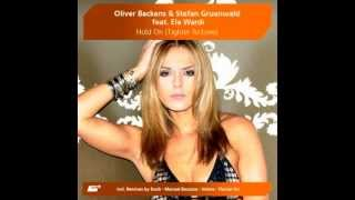 Oliver Backens & Stefan Gruenwald feat Ela Wardi - Hold On (Tighter To Love) (Extended Mix)