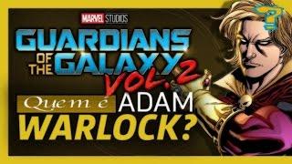 Guardiões da Galáxia Vol.2 - Quem é Adam Warlock?
