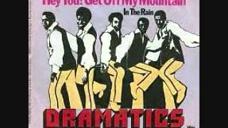 Hey You! Get Off My Mountain- The Dramatics