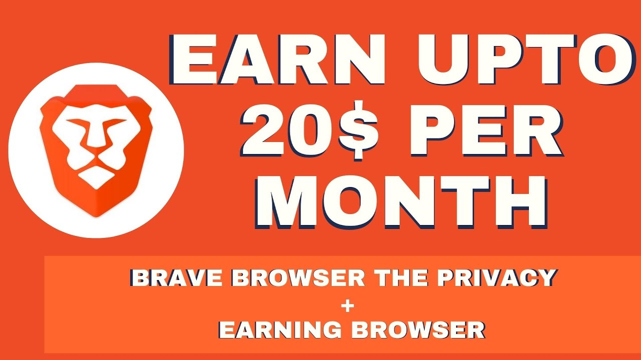 Earn free BAT Tokes UPTO 20$ per month With Brave Browser The Privacy Browser.