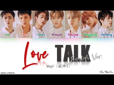 WayV (威神V) – Love Talk (English Ver.) (Color Coded Eng Lyrics/歌词)