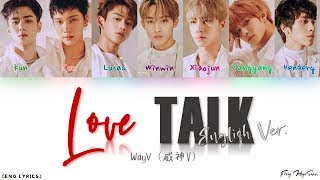 WayV (威神V) – Love Talk (English Ver.) (Color Coded Eng Lyrics/歌词)