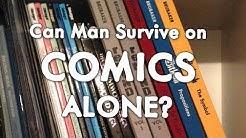 Can Man Live on Comics Alone?