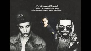 Justin Bieber ft The Weeknd and Drake - Trust Issues Remix
