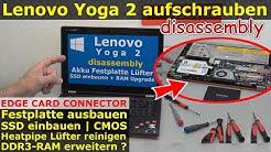 Lenovo Yoga 2 - HDD SSD wechseln | CMOS | Lüfter reinigen | RAM Upgrade | Edge Card Connector