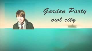 Garden Party (New Song) - Owl City Video
