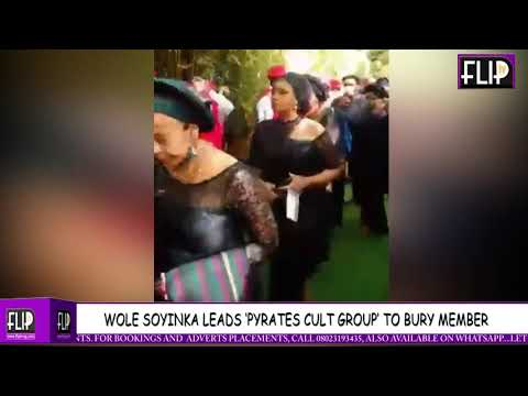 Download WOLE SOYINKA LEADS PYRATES CONFRATERNITY TO BURY MEMBER