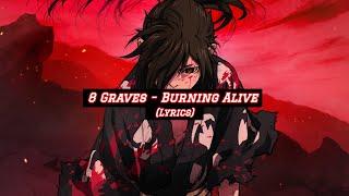 8 Graves - Burning Alive (Lyrics)