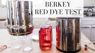 Berkey Red Dye Test