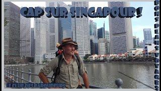 CAP SUR SINGAPOUR (Carnet de Voyage Singapour 2017).