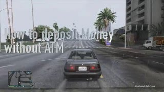 How to Deposit Money into Bank without using ATM in GTA V online  GTA 5