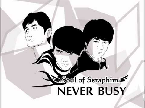 Soul of Seraphim - Never Busy (Short Version)