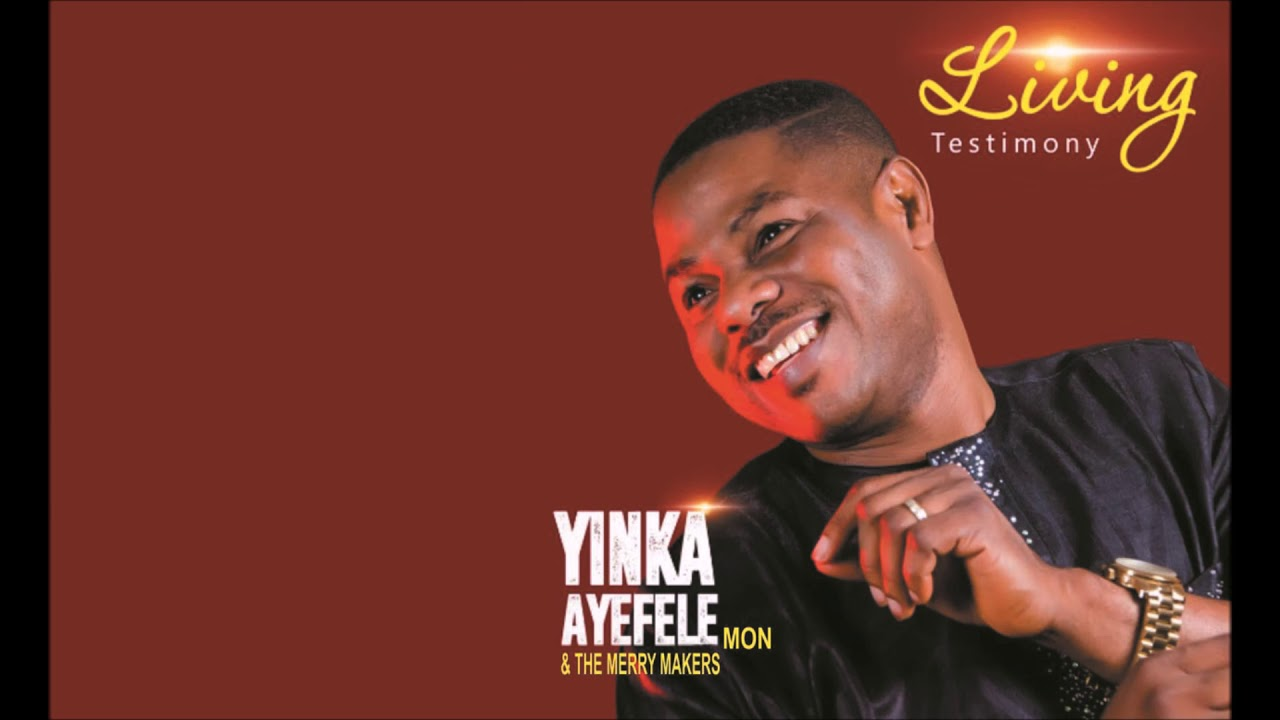 Download Yinka Ayefele - Living Testimony_Silekun Ayo Mi