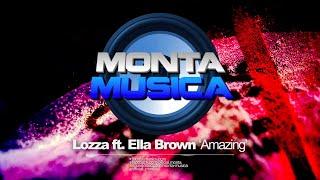 Lozza ft. Ella Brown - Amazing (2020) Monta Musica | Makina Rave Anthems
