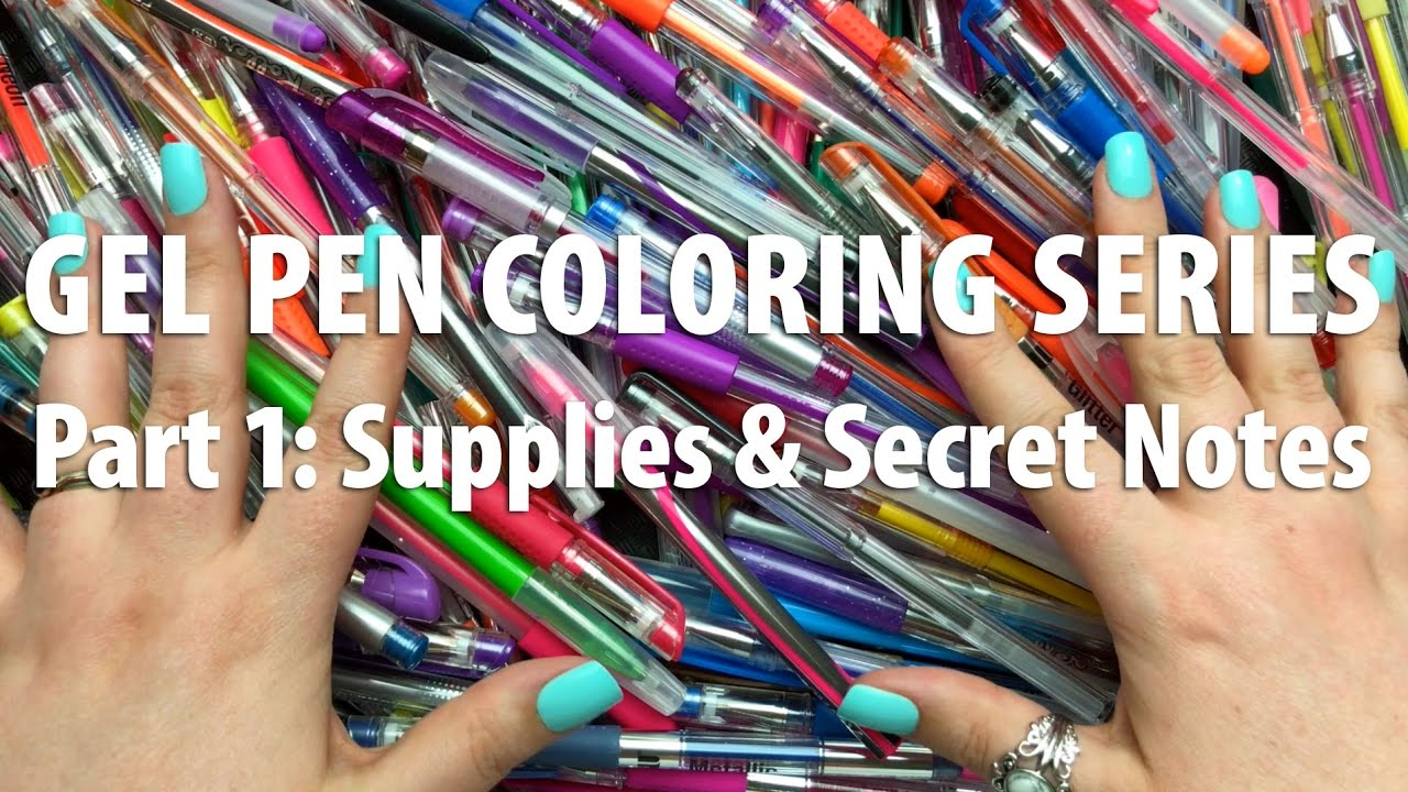 Gel Pen Coloring: Part 1 - Supplies & Secret Notes - YouTube
