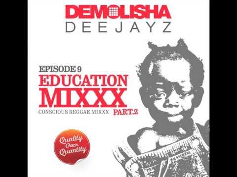 DEMOLISHA DEEJAYZ - Episode 09 - EDUCATION MIXXX - Part.2