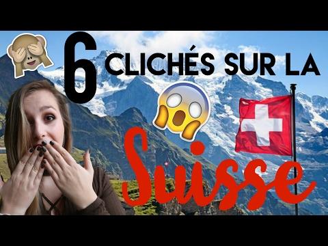 6 CLICHES SUR LA SUISSE !!!