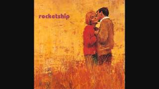 Rocketship - I Love You Like The Way That I Used To Do