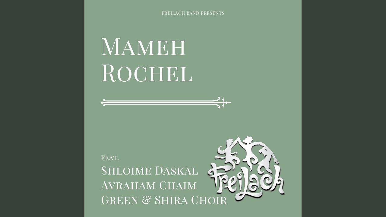 Download Mameh Rochel (feat. Shloime Daskal, Avraham Chaim Green & Shira Choir)