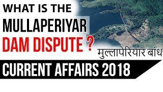 Supreme Court on Mullaperiyar Dam Dispute - मुल्लापेरियार बांध - CURRENT AFFAIRS 2018