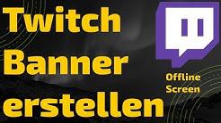 Twitch Banner erstellen | Offline Banner erstellen mit Canva