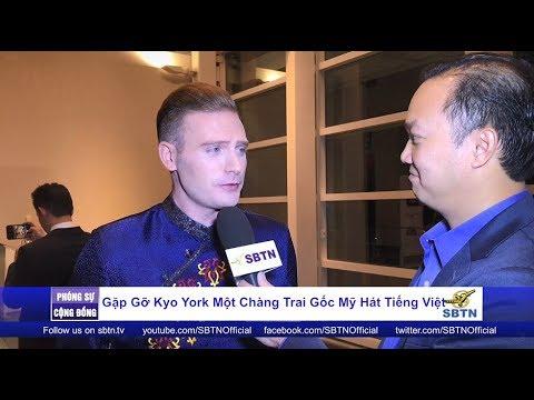 PHÓNG SỰ CỘNG ĐỒNG: Gặp gỡ Kyo York, chàng trai người Mỹ hát tiếng Việt rất ngọt ngào