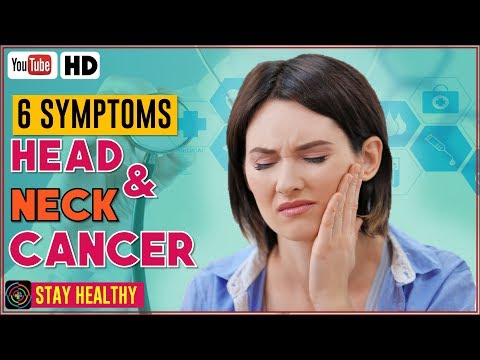 6 Symptoms of Head and Neck Cancer