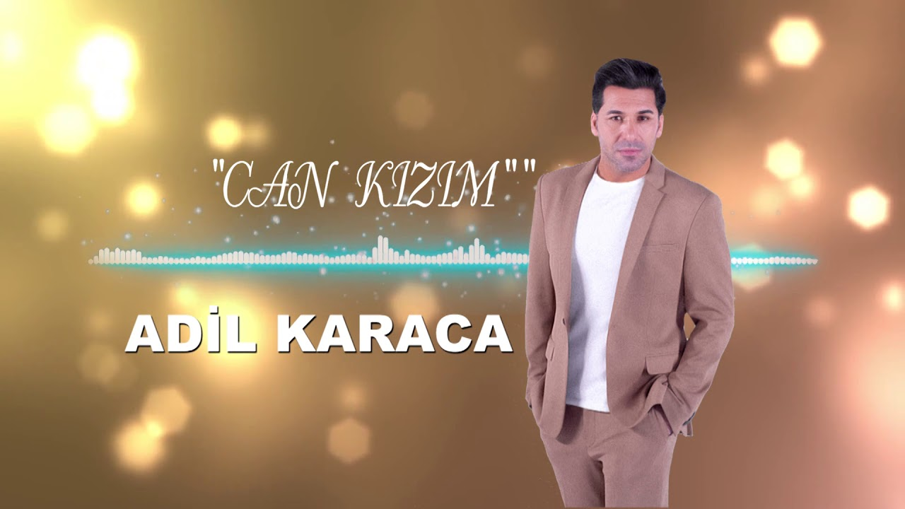 Adil Karaca - Can Kızım (2020)