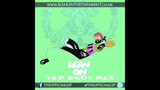 Lean On Dhol Mix [DOWNLOAD LINK] #InTheMixWithGSP