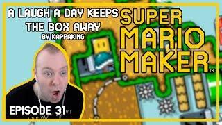 A laugh a day keeps the BOX away - Mario Maker [Episode 31]
