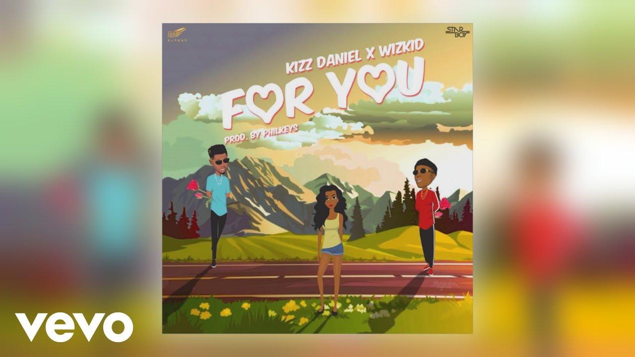 Kizz Daniel - For You ft. Wizkid (Official Audio)