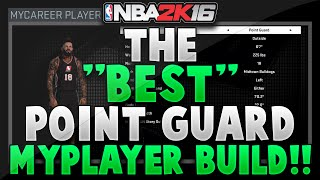 "NBA 2K16 - How To Make The BEST Point Guard In NBA 2K16! - BEST 6'7"" PG Build! - (After Patch 6!)"