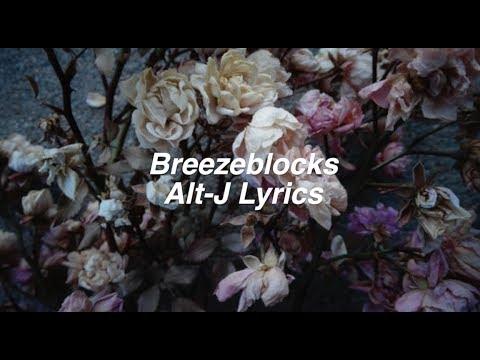 Breezeblocks || Alt-J Lyrics