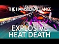 Explosive Heat Death (Hamster Alliance)