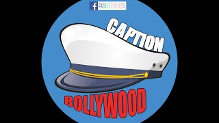 Caption Bollywood - Part 2 | Posteries