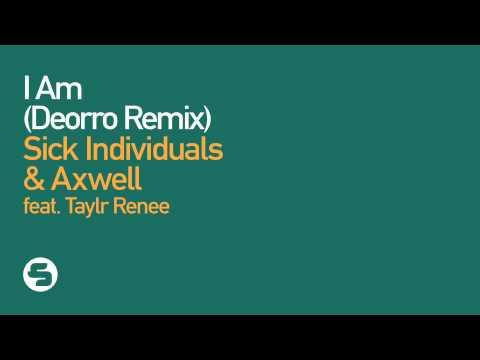 Sick Individuals & Axwell feat  Taylr Renee - I Am (Deorro Remix)