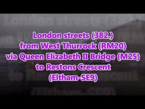 London streets (382.) - West Thurrock (RM20) - Queen Elizabeth II Bridge - Eltham (SE9)