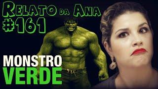 Monstro Verde - Relato da Ana  (#161 - Histórias Assombradas!)