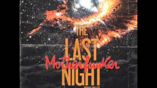 Motherfunker - The Last Night (Luna$ty) ft. Brian Miller