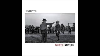 Paralytic - No Reason To Exist