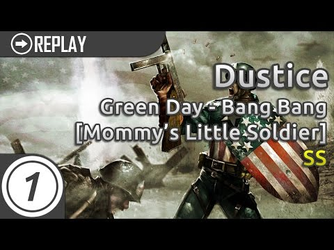 Dustice | Green Day - Bang Bang [Mommy's Little Soldier] 7.71* 100%