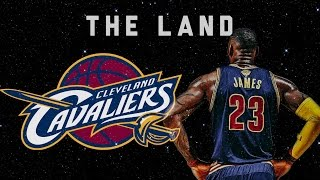 The Land - Cleveland Cavaliers Mix