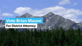 Brian Mason for District Attorney Web Videos Mountains