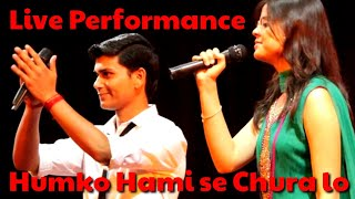 hamko hami se chura lo (duet performance)