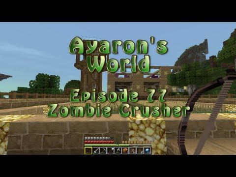 Minecraft Ayaron's World - 77 - Zombie Crusher