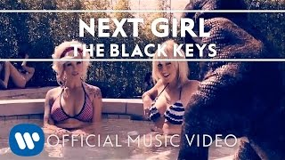 The Black Keys - Next Girl [Official Music Video]