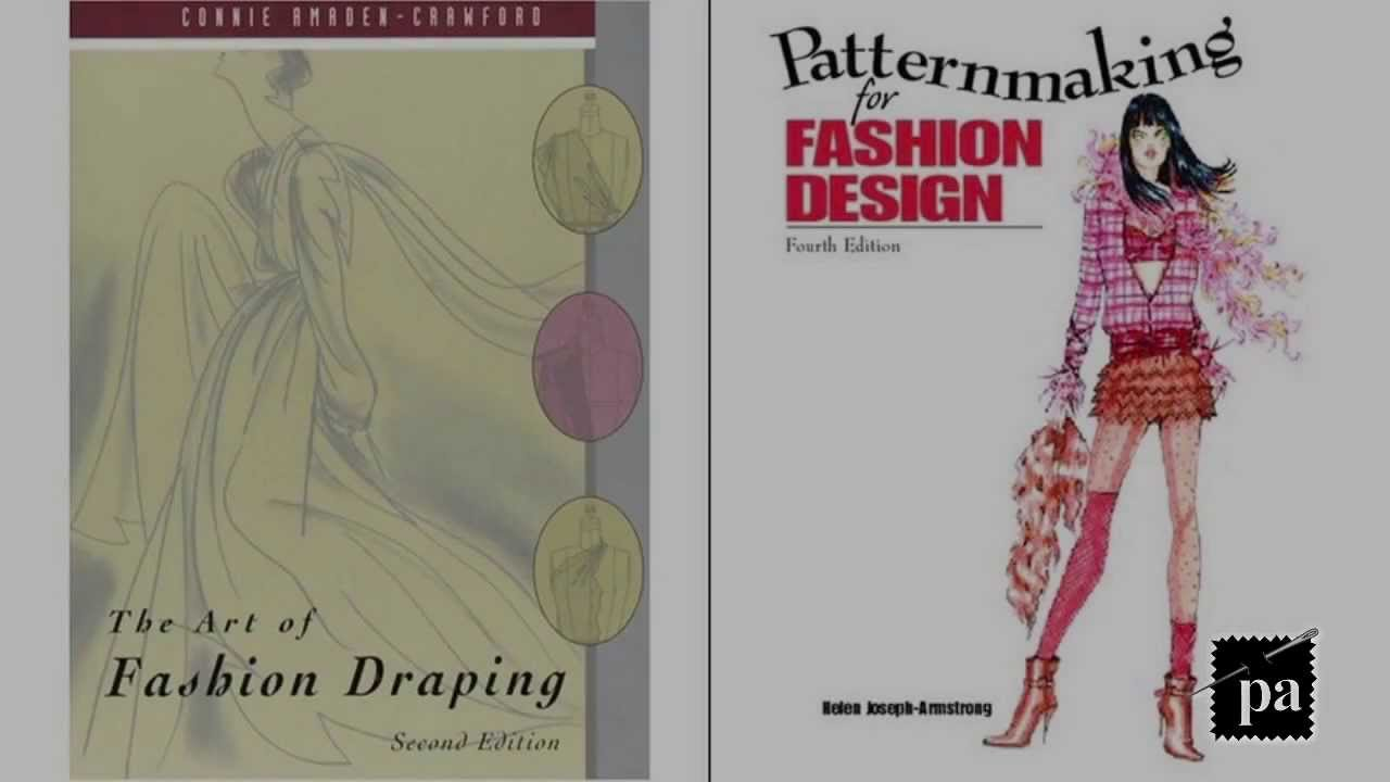 fashion design books for fashion students the best design books Book Review - Pattern Drafting u0026 Draping Books - YouTube