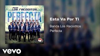 Banda Los Recoditos Esta Va Por Ti Audio