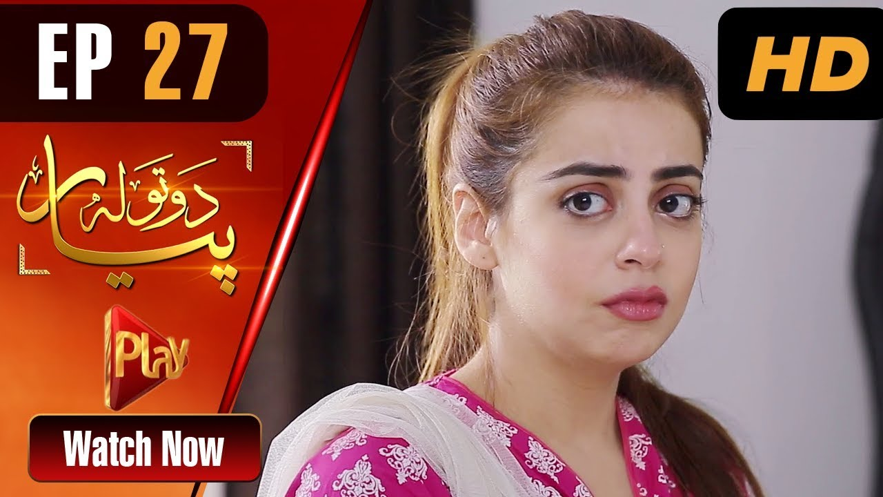 Do Tola Pyar - Episode 27 Play Tv Jul 26, 2019